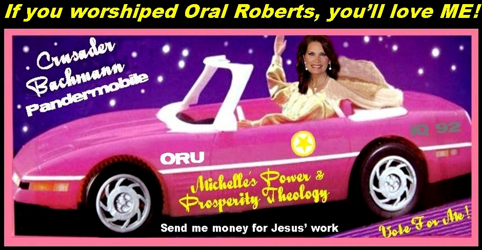Oral Robert's Darling  Power and Prosperity Theology Crusader Michele Bachman